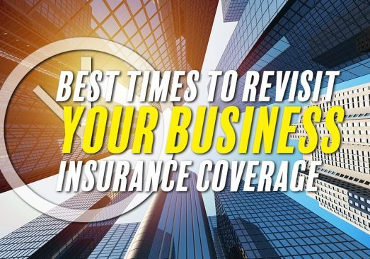 Best Times to Revisit Your Business Insurance Coverage_