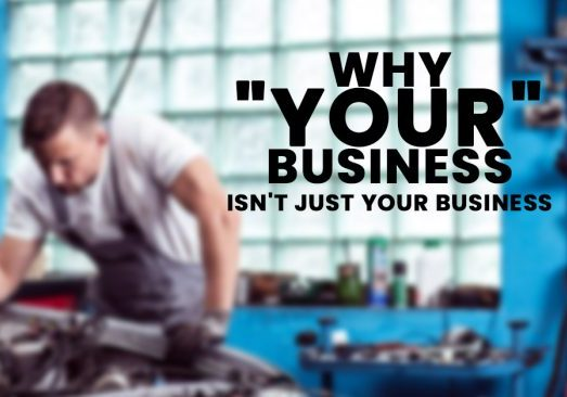 Business-Why-_Your_-Business-Isnt-Just-YOUR-Business_